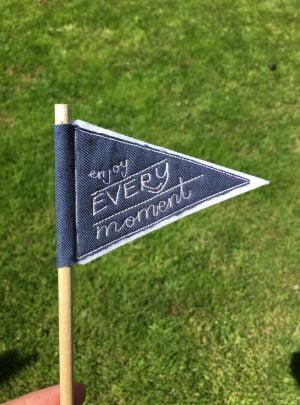 Enjoy every moment pennant flag