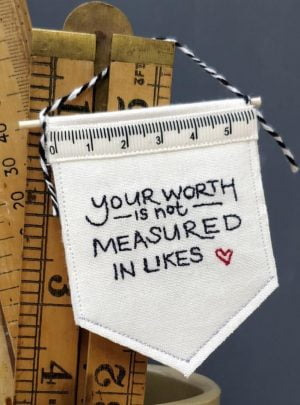 Your worth is not measured in likes