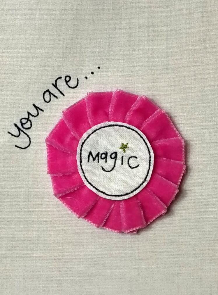 You are magic rosette badge
