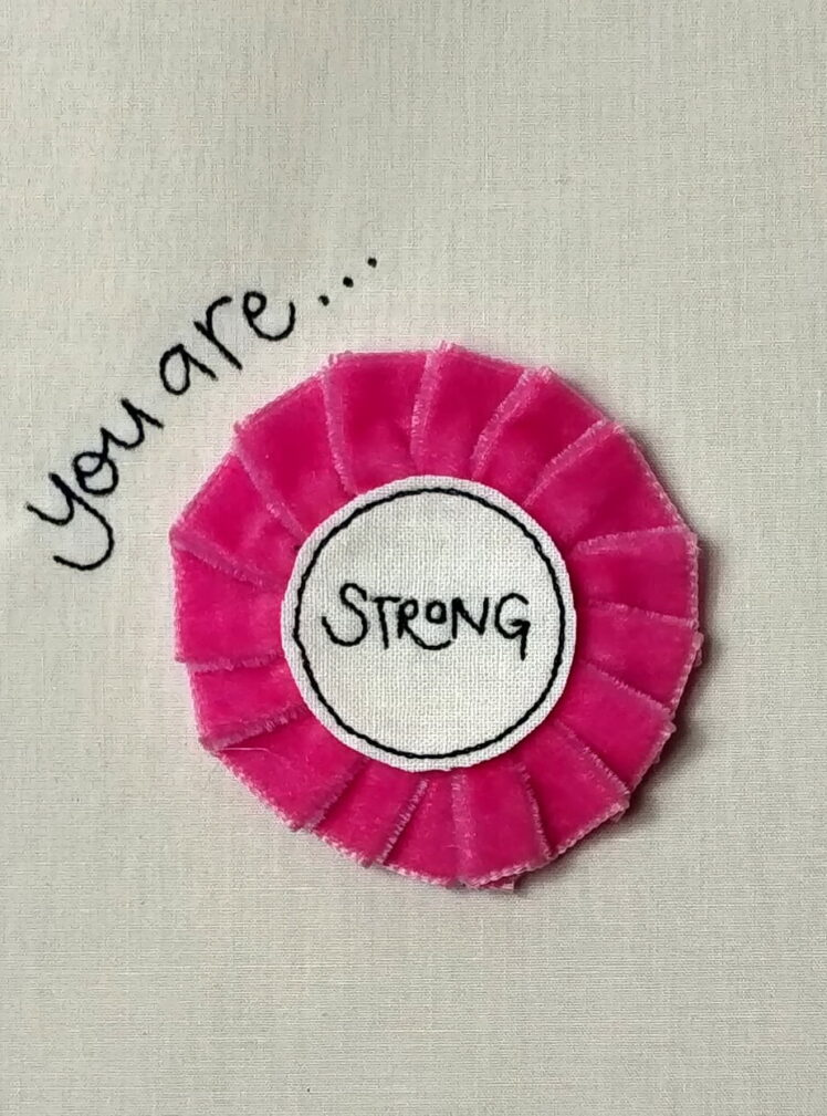 You are strong rosette badge
