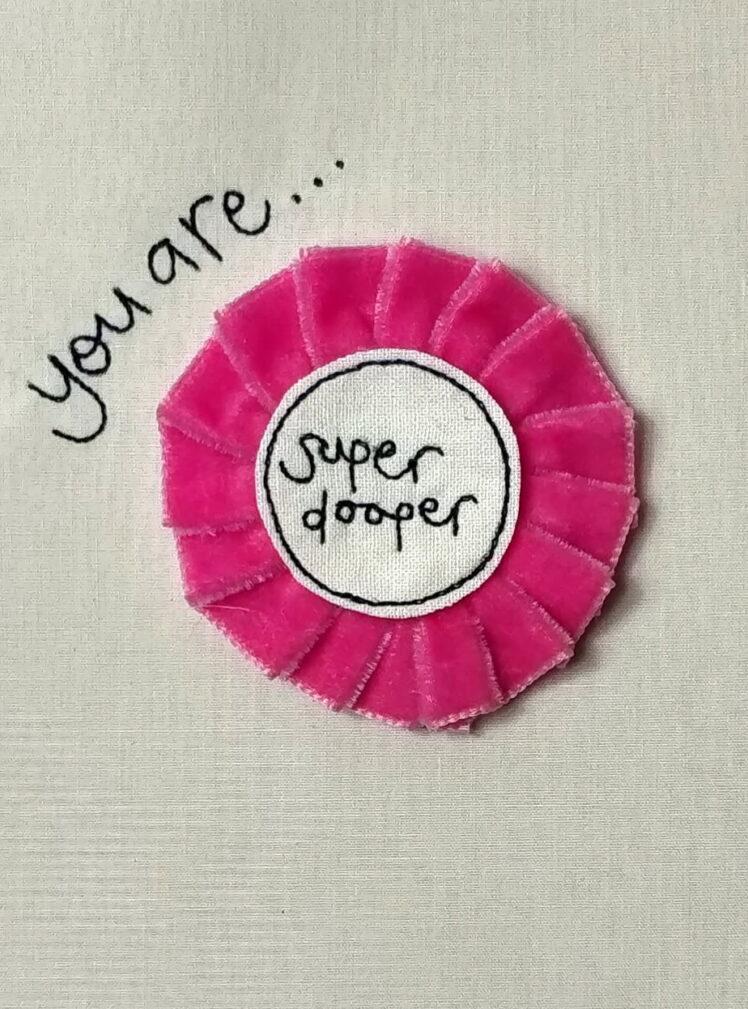 You are super dooper rosette badge